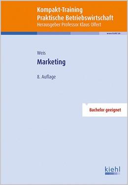 Abbildung von Weis | Kompakt-Training Marketing | 8., überarbeitete und aktualisierte Auflage. | 2016