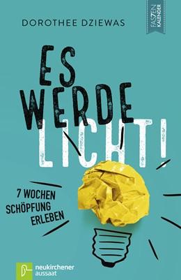 Abbildung von Dziewas | Es werde Licht! | 1. Auflage | 2017 | beck-shop.de