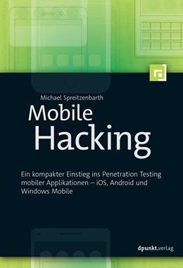 Abbildung von Spreitzenbarth   Mobile Hacking   1. Auflage   2017   beck-shop.de