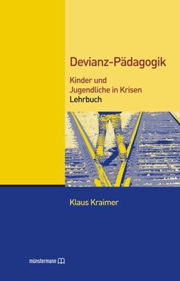 Abbildung von Kraimer | Devianz-Pädagogik | 2013 | Kinder und Jugendliche in Kris...