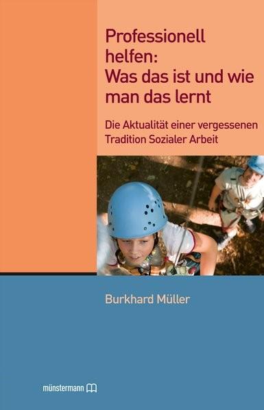 Professionell helfen: Was das ist und wie man das lernt   Müller, 2012   Buch (Cover)