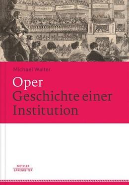 Abbildung von Walter   Oper - Geschichte einer Institution   1. Auflage   2016   beck-shop.de