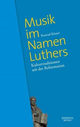 Abbildung von Küster | Musik im Namen Luthers | 1. Auflage | 2016 | beck-shop.de
