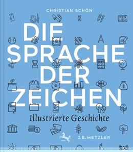 Abbildung von Schön | Die Sprache der Zeichen | 2016 | Illustrierte Geschichte
