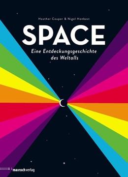 Abbildung von Couper / Henbest | SPACE - Eine Entdeckungsgeschichte des Weltalls | 1. Auflage | 2016 | beck-shop.de