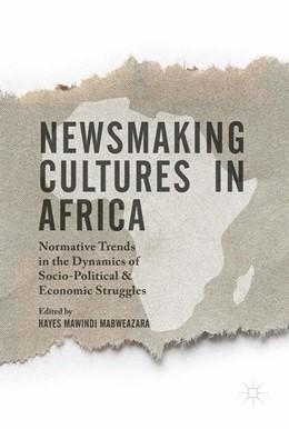 Abbildung von Mabweazara   Newsmaking Cultures in Africa   1. Auflage   2018   beck-shop.de