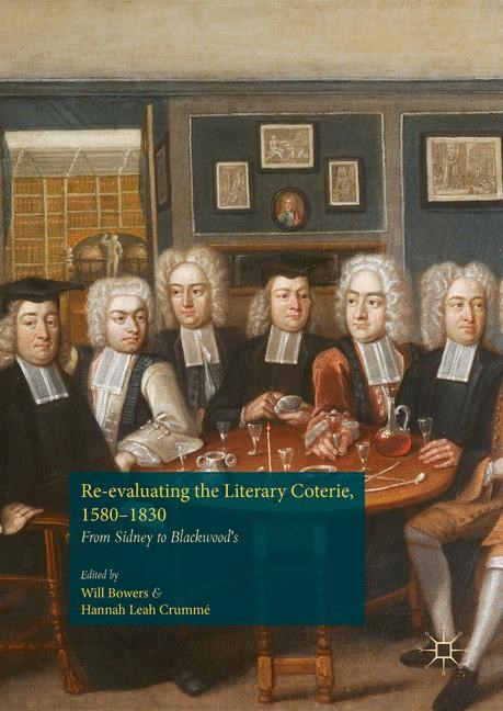 Re-evaluating the Literary Coterie, 1580-1830 | Bowers / Crummé, 2016 | Buch (Cover)