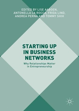 Abbildung von Aaboen / La Rocca / Lind / Perna / Shih | Starting Up in Business Networks | 2016 | Why Relationships Matter in En...