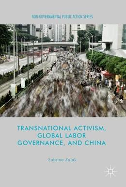 Abbildung von Zajak | Transnational Activism, Global Labor Governance, and China | 2017