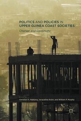Abbildung von Højbjerg / Knörr / Murphy | Politics and Policies in Upper Guinea Coast Societies | 2016 | Change and Continuity