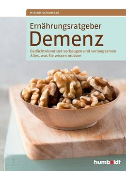 Abbildung von Schaufler / Drössler | Ernährungsratgeber Demenz | 2016 | Gedächtnisverlust vorbeugen un...