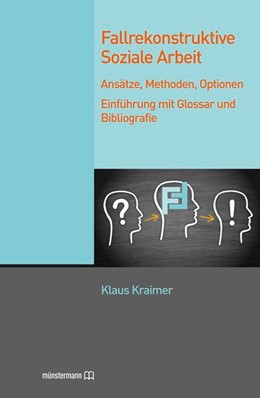 Abbildung von Kraimer | Fallrekonstruktive Soziale Arbeit | 2014 | Ansätze, Methoden, Optionen. E...