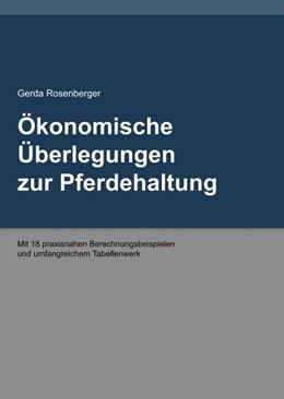 Abbildung von Rosenberger | Ökonomische Überlegungen zur Pferdehaltung | 1. Auflage | 2016 | beck-shop.de