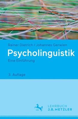 Abbildung von Dietrich / Gerwien   Psycholinguistik   3., aktualisierte und erweiterte Auflage   2017   Eine Einführung