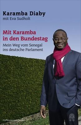 Abbildung von Diaby / Sudholt   Mit Karamba in den Bundestag   1. Auflage   2016   beck-shop.de