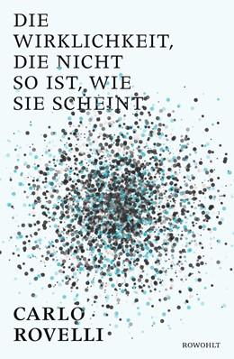 Abbildung von Rovelli | Die Wirklichkeit, die nicht so ist, wie sie scheint | 4. Auflage | 2016 | beck-shop.de