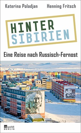 Abbildung von Poladjan / Fritsch | Hinter Sibirien | 1. Auflage | 2016 | beck-shop.de