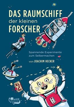 Abbildung von Hecker | Das Raumschiff der kleinen Forscher | 1. Auflage | 2017 | beck-shop.de