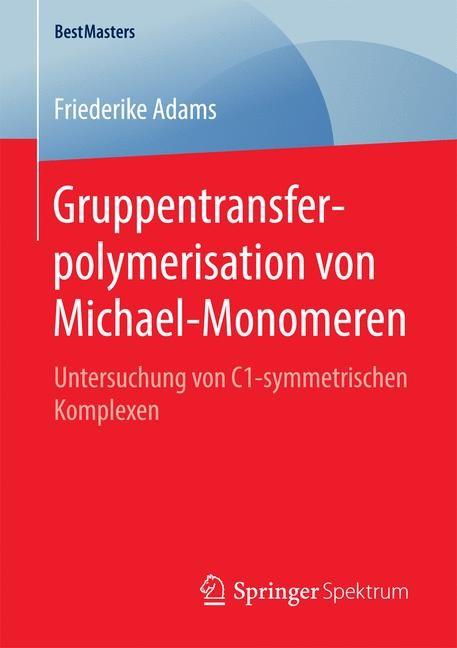 Gruppentransferpolymerisation von Michael-Monomeren | Adams, 2016 | Buch (Cover)