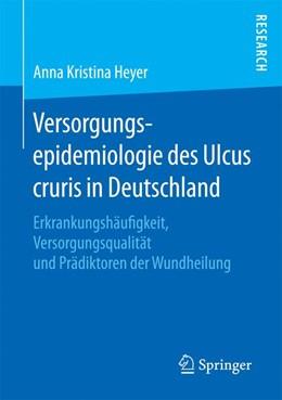 Abbildung von Heyer | Versorgungsepidemiologie des Ulcus cruris in Deutschland | 2016 | Erkrankungshäufigkeit, Versorg...