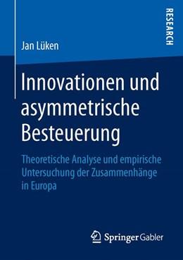 Abbildung von Lüken | Innovationen und asymmetrische Besteuerung | 1. Auflage | 2016 | beck-shop.de