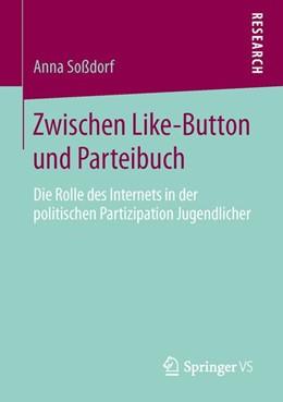 Abbildung von Soßdorf | Zwischen Like-Button und Parteibuch | 1. Auflage | 2016 | beck-shop.de