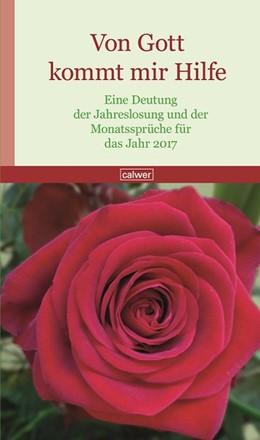 Abbildung von Wildermuth | Von Gott kommt mir Hilfe | 2016 | Eine Deutung der Jahreslosung ...
