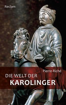 Abbildung von Riché | Die Welt der Karolinger | 2016