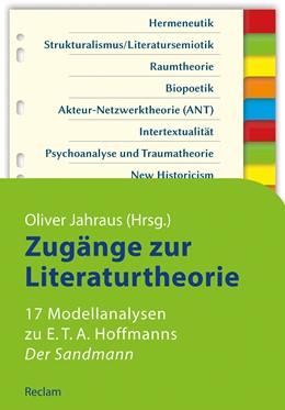 Abbildung von Jahraus | Zugänge zur Literaturtheorie. 17 Modellanalysen zu E.T.A. Hoffmanns »Der Sandmann« | 1. Auflage | 2016 | beck-shop.de