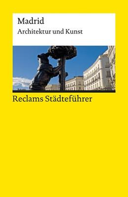 Abbildung von Scholz-Hänsel | Reclams Städteführer Madrid | 2016 | Architektur und Kunst