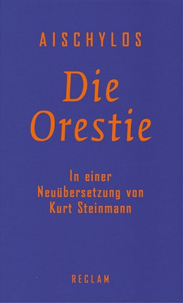 Abbildung von Aischylos / Steinmann | Die Orestie | 1. Auflage | 2016 | beck-shop.de
