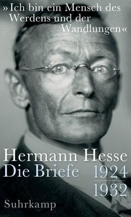 Abbildung von Hesse / Michels | »Ich bin ein Mensch des Werdens und der Wandlungen« | 2017 | Briefe 1924 - 1932