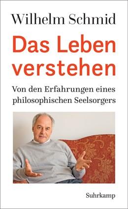 Abbildung von Schmid | Das Leben verstehen | 2016 | Von den Erfahrungen eines phil...