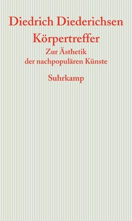 Abbildung von Diederichsen | Körpertreffer | 2017 | Zur Ästhetik der nachpopulären...