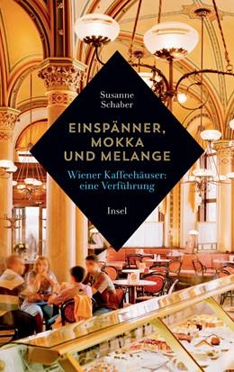 Abbildung von Schaber | Einspänner, Mokka und Melange | Originalausgabe | 2016 | Wiener Kaffeehäuser: Eine Verf...