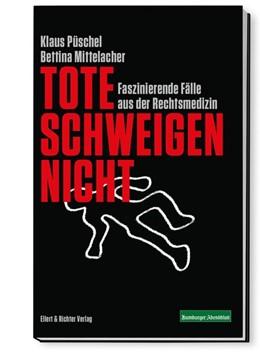 Abbildung von Püschel / Mittelacher | Tote schweigen nicht | 3. Auflage | 2016 | Faszinierende Fälle aus der Re...