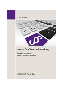 Abbildung von Scheungrab | Kosten Gebühren Vollstreckung | 2017 | Tipps für Ausbildung, Kanzlei ...