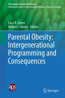 Abbildung von Green / Hester | Parental Obesity: Intergenerational Programming and Consequences | 1. Auflage | 2016 | beck-shop.de