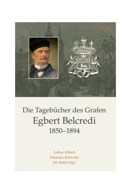 Abbildung von Malír / Kalwoda / Höbelt | Die Tagebücher des Grafen Egbert Belcredi 1850–1894 | 2016 | Nach editorischen Vorarbeiten ... | 114
