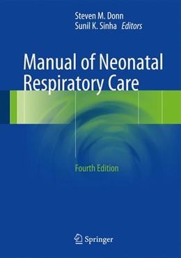 Abbildung von Donn / Sinha | Manual of Neonatal Respiratory Care | 4th ed. 2017 | 2016