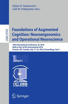 Abbildung von Schmorrow / Fidopiastis | Foundations of Augmented Cognition: Neuroergonomics and Operational Neuroscience | 1st ed. 2016 | 2016 | 10th International Conference,...
