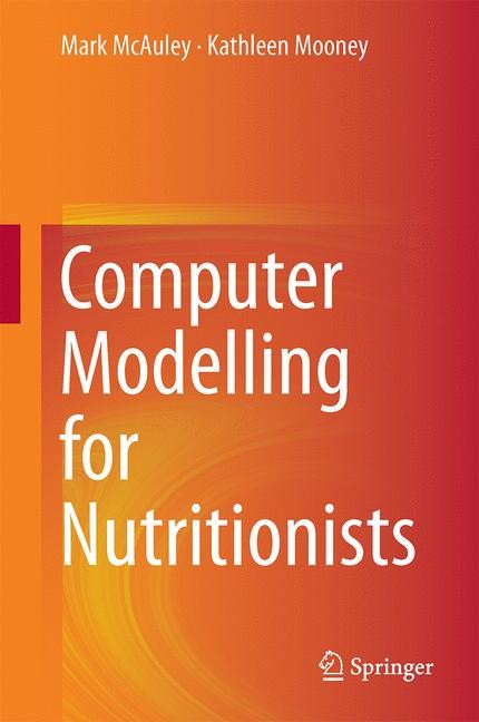 Computer Modelling for Nutritionists | Mc Auley / Mooney | 1st ed. 2018, 2018 | Buch (Cover)