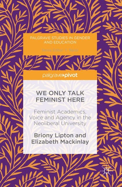 We Only Talk Feminist Here | Lipton / Mackinlay | 1st ed. 2017, 2016 | Buch (Cover)