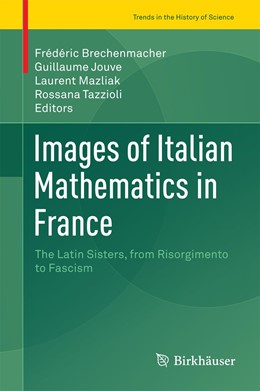 Abbildung von Brechenmacher / Jouve | Images of Italian Mathematics in France | 1. Auflage | 2016 | beck-shop.de