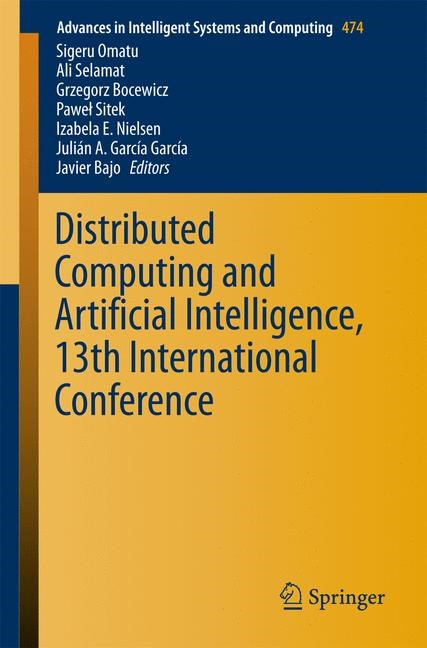 Distributed Computing and Artificial Intelligence, 13th International Conference | Omatu / Semalat / Bocewicz / Sitek / Nielsen / García García / Bajo | 1st ed. 2016, 2016 | Buch (Cover)
