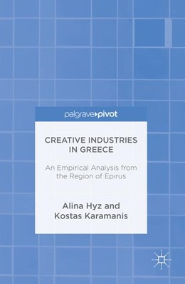 Abbildung von Hyz / Karamanis | Creative Industries in Greece | 1st ed. 2016 | 2016 | An Empirical Analysis from the...