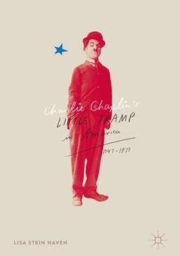 Abbildung von Haven   Charlie Chaplin's Little Tramp in America, 1947–77   1. Auflage   2016   beck-shop.de