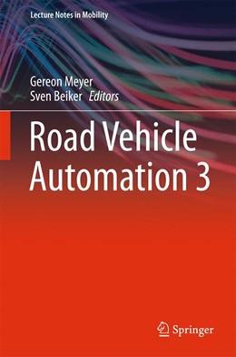 Abbildung von Meyer / Beiker | Road Vehicle Automation 3 | 1st ed. 2016 | 2016