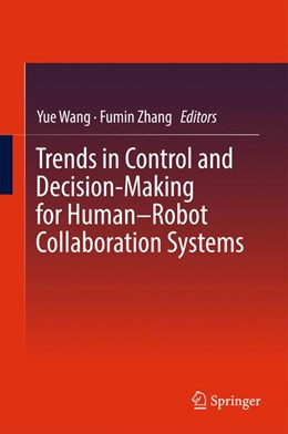 Abbildung von Wang / Zhang   Trends in Control and Decision-Making for Human–Robot Collaboration Systems   1. Auflage   2017   beck-shop.de