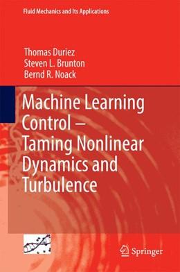 Abbildung von Duriez / Brunton / Noack | Machine Learning Control – Taming Nonlinear Dynamics and Turbulence | 1st ed. 2017 | 2016 | 116